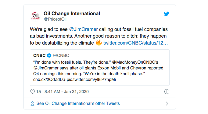Oil Change International tweeted support for CNBC's Jim Cramer's comments on fossil fuels